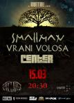 Smallman, Vrani Volosa, Center