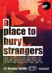A PLACE TO BURY STRANGERS, BAMBARA