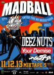 MADBALL, DEEZ NUTS, NASTY and YOUR DEMISE