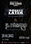 40 Days Later & Il Pasaro