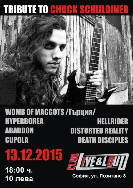 TRIBUTE TO CHUCK SCHULDINER - WOMB OF MAGGOTS, Death Disciples, Cupola
